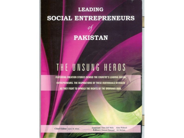 Iqbal M. Khan's latest book The Unsung Heroes is a tribute to numerous men and women of Pakistan.