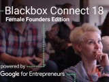 Blackbox Connect 18 Female Founders Edition will take place from May 15-26, 2017.