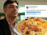 A biryani debate sparked a new spicy controversy on Twitter when Jeremy McLellan started a poll. PHOTO: EXPRESS